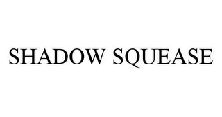 mark for SHADOW SQUEASE, trademark #78479633