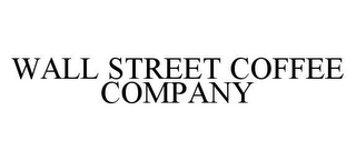 mark for WALL STREET COFFEE COMPANY, trademark #78480024