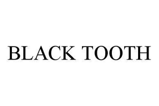 mark for BLACK TOOTH, trademark #78480088