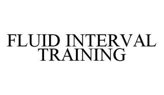 mark for FLUID INTERVAL TRAINING, trademark #78480389