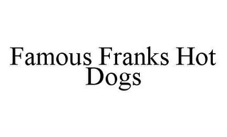 mark for FAMOUS FRANKS HOT DOGS, trademark #78483245