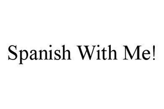 mark for SPANISH WITH ME!, trademark #78483646