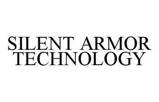 mark for SILENT ARMOR TECHNOLOGY, trademark #78484899