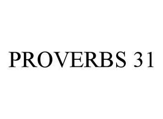 mark for PROVERBS 31, trademark #78487220