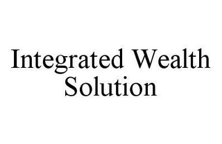 mark for INTEGRATED WEALTH SOLUTION, trademark #78487336