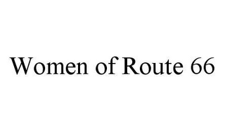 mark for WOMEN OF ROUTE 66, trademark #78487834