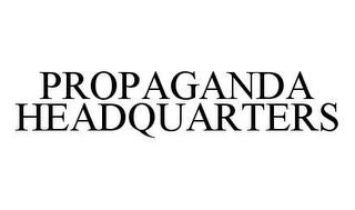 mark for PROPAGANDA HEADQUARTERS, trademark #78490039