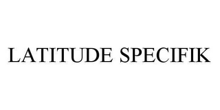 mark for LATITUDE SPECIFIK, trademark #78490473