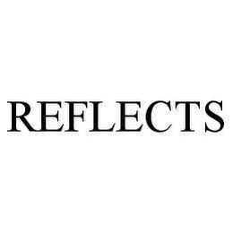 mark for REFLECTS, trademark #78490994