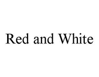 mark for RED AND WHITE, trademark #78493370