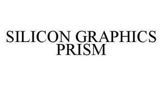 mark for SILICON GRAPHICS PRISM, trademark #78494679