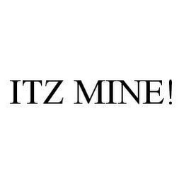 mark for ITZ MINE!, trademark #78495487