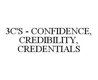mark for 3C'S - CONFIDENCE, CREDIBILITY, CREDENTIALS, trademark #78496466