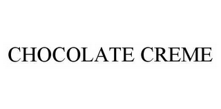 mark for CHOCOLATE CREME, trademark #78497595