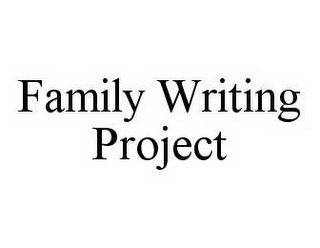 mark for FAMILY WRITING PROJECT, trademark #78497678