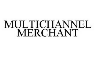 mark for MULTICHANNEL MERCHANT, trademark #78498488