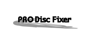 mark for PRO DISC FIXER, trademark #78498833