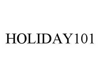 mark for HOLIDAY101, trademark #78499248