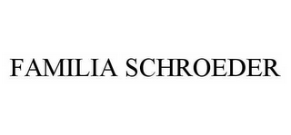 mark for FAMILIA SCHROEDER, trademark #78499481