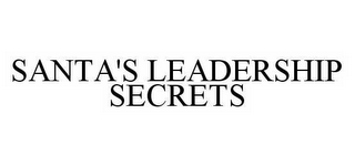 mark for SANTA'S LEADERSHIP SECRETS, trademark #78499556
