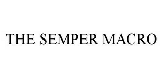 mark for THE SEMPER MACRO, trademark #78501967