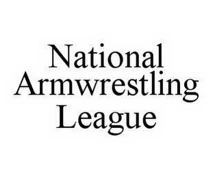 mark for NATIONAL ARMWRESTLING LEAGUE, trademark #78502000