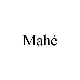 mark for MAHÉ, trademark #78502568