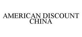 mark for AMERICAN DISCOUNT CHINA, trademark #78502750
