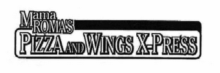 mark for MAMA ROMA'S PIZZA AND WINGS X-PRESS, trademark #78502800