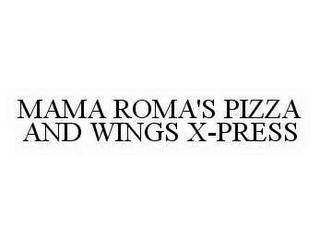 mark for MAMA ROMA'S PIZZA AND WINGS X-PRESS, trademark #78502803