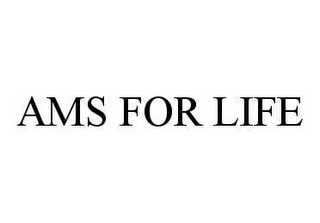 mark for AMS FOR LIFE, trademark #78502836