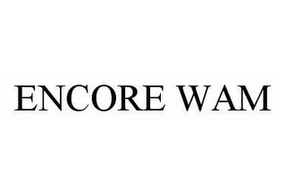 mark for ENCORE WAM, trademark #78503282
