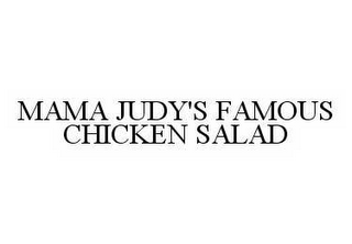 mark for MAMA JUDY'S FAMOUS CHICKEN SALAD, trademark #78503368