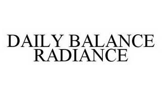 mark for DAILY BALANCE RADIANCE, trademark #78503580
