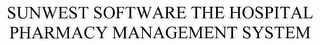 mark for SUNWEST SOFTWARE THE HOSPITAL PHARMACY MANAGEMENT SYSTEM, trademark #78504632