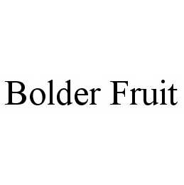 mark for BOLDER FRUIT, trademark #78504796