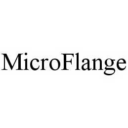 mark for MICROFLANGE, trademark #78504870