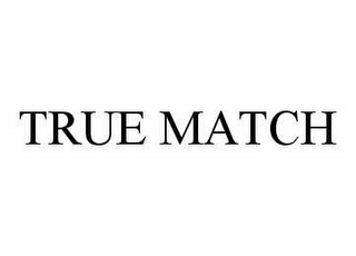 mark for TRUE MATCH, trademark #78506167