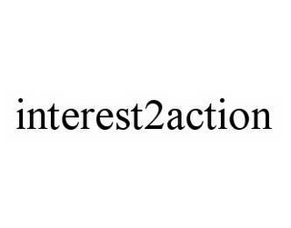 mark for INTEREST2ACTION, trademark #78506261