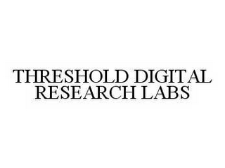 mark for THRESHOLD DIGITAL RESEARCH LABS, trademark #78506288