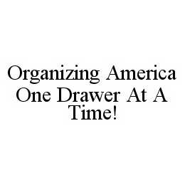 mark for ORGANIZING AMERICA ONE DRAWER AT A TIME!, trademark #78506672