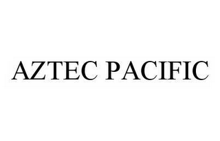 mark for AZTEC PACIFIC, trademark #78507102