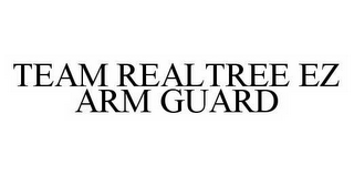 mark for TEAM REALTREE EZ ARM GUARD, trademark #78507338