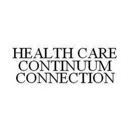mark for HEALTH CARE CONTINUUM CONNECTION, trademark #78509576