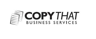 mark for COPY THAT BUSINESS SERVICES, trademark #78511474