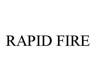 mark for RAPID FIRE, trademark #78511496