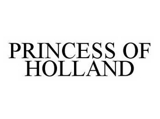 mark for PRINCESS OF HOLLAND, trademark #78511975