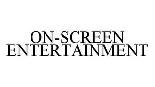mark for ON-SCREEN ENTERTAINMENT, trademark #78512411