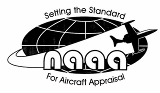 mark for NAAA SETTING THE STANDARD FOR AIRCRAFT APPRAISAL, trademark #78513174