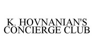 mark for K. HOVNANIAN'S CONCIERGE CLUB, trademark #78513892